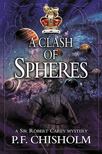 A Clash of Spheres (Sir Robert Carey Series Book 8)