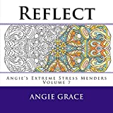 Reflect (Angie's Extreme Stress Menders Volume 7)