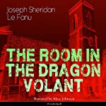 The Room in the Dragon Volant | Joseph Sheridan Le Fanu