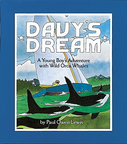 Davy's Dream :  A Young Boy's Adventure with Wild Orca Whale