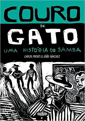 Couro de Gato. Três Histórias do Samba (Em Portuguese do Brasil): Carlos Patati: 9788563137739: Amazon.com: Books