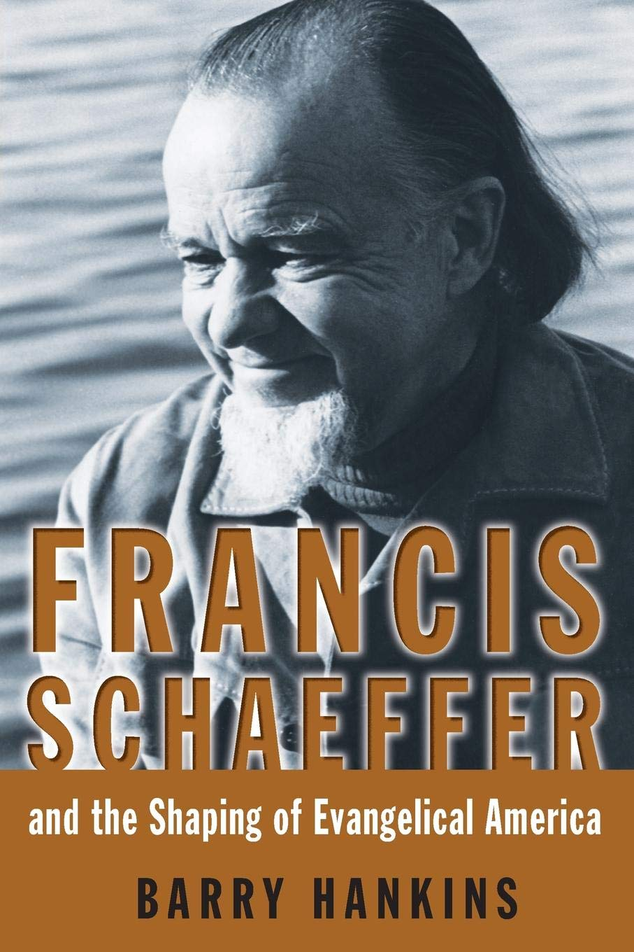 Резултат с изображение за Francis Schaeffer and the Shaping of Evangelical America