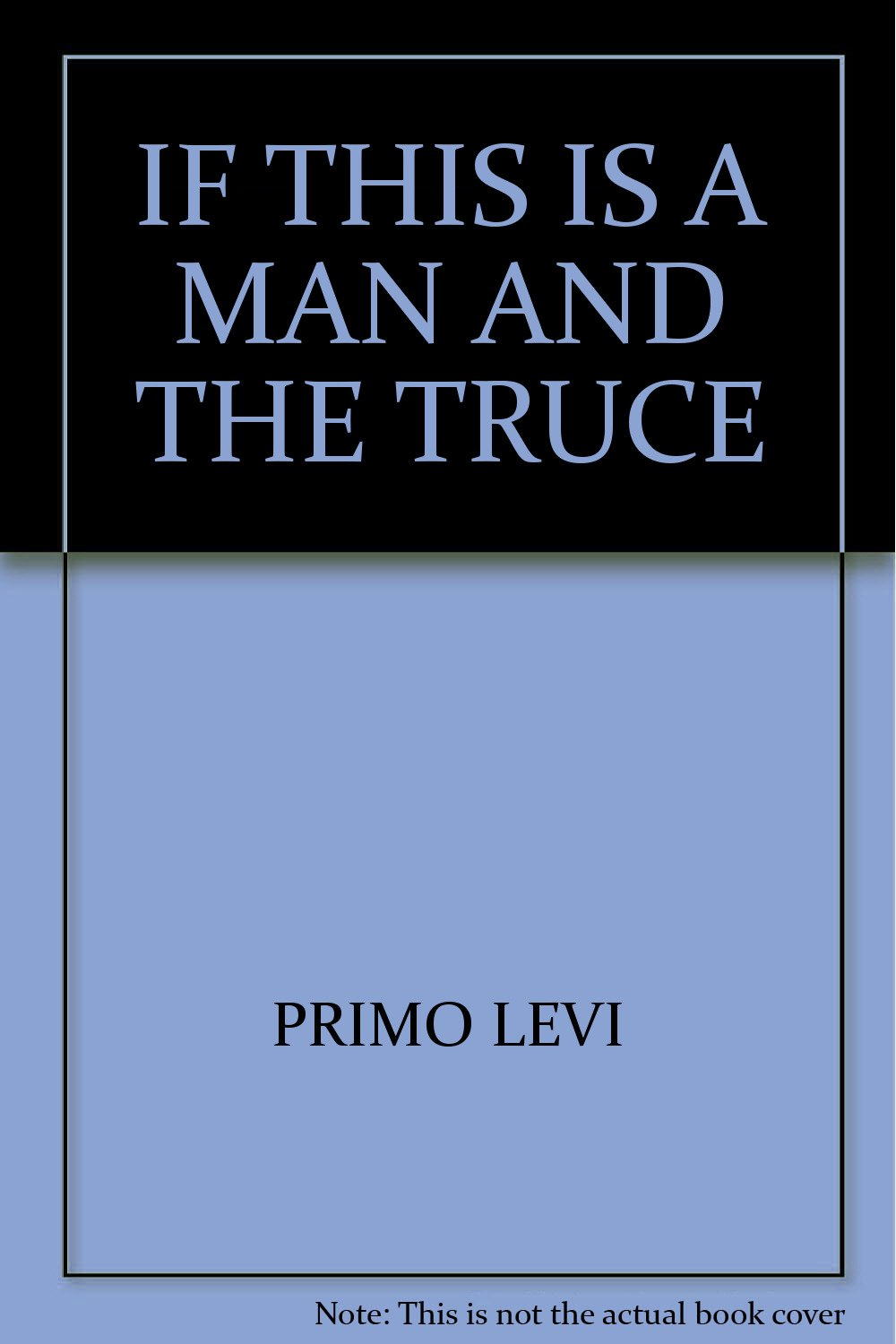 If this is a man and the truce primo levi amazon books gamestrikefo Gallery