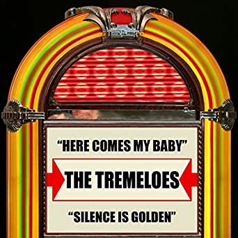 Here Comes My Baby Silence Is Golden By The Tremeloes On