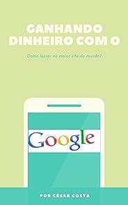 Ganhando dinheiro com o Google