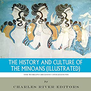 The World's Greatest Civilizations: The History and Culture of the Minoans Audiobook