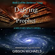Defying the Prophet: The Sentience Trilogy, Book 2   Gibson Michaels