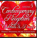 Perfect Wedding Music Collection: Contemporary Reception Cocktails & Dance, Vol. 5