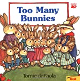 Too Many Bunnies, Tomie dePaola, 081674064X
