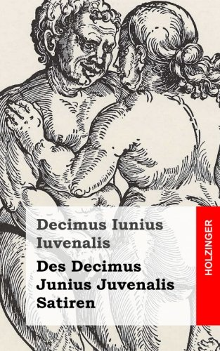 Des Decimus Junius Juvenalis Satiren