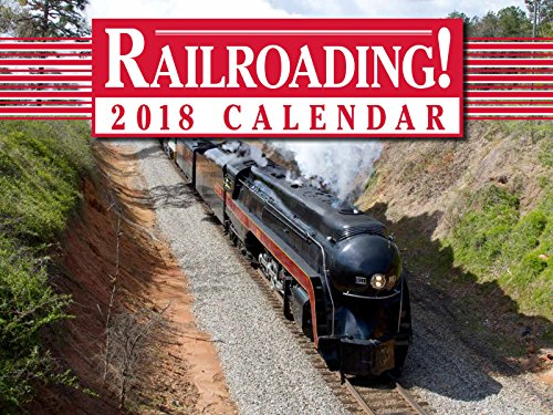 Railroading! 2018 Calendar