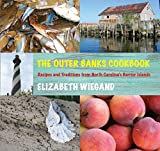 The Outer Banks Cookbook: Recipes and Traditions from North Carolina's Barrier Islands