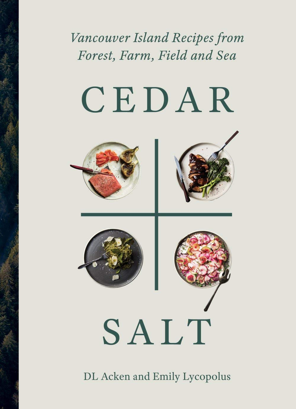 Cedar and Salt: Vancouver Island Recipes from Forest, Farm, Field ...