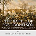 The Battle of Fort Donelson: The History of General Ulysses S. Grant's First Major Victory in the Civil War Audiobook by  Charles River Editors Narrated by Scott Clem