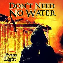 Don't Need No Water