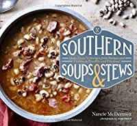 Southern soups & stews : more than 75 recipes from burgoo and gumbo to etouffée and fricassee