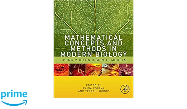 Mathematical Concepts and Methods in Modern Biology: Using Modern Discrete Models