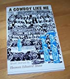 A Cowboy Like Me, Thomas Shaw, 0963337106