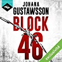 Block 46 Audiobook by Johana Gustawsson Narrated by Emilie Ramet