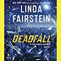 Deadfall: An Alexandra Cooper Novel Audiobook by Linda Fairstein Narrated by Barbara Rosenblat