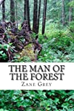 The Man of the Forest, Zane Grey, 1484081714