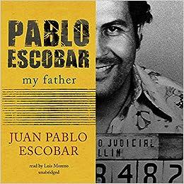 Pablo Escobar My Father Amazonde Juan Pablo Escobar