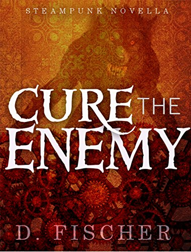 Cure the Enemy (A Steampunk Novella)