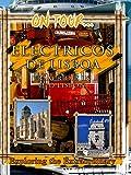 On Tour... Electricos De Lisboa - Tram Rides In Old Lisbon
