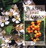 Plants for All Seasons, Andrew Lawson, 0711213925