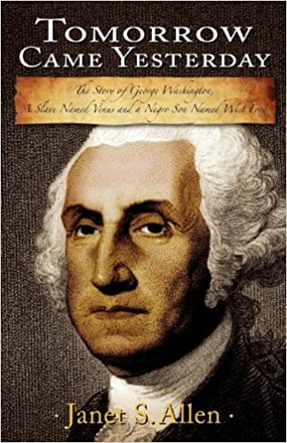 Buy Tomorrow Came Yesterday The Story Of George Washington