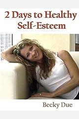 2 Days to Healthy Self-Esteem