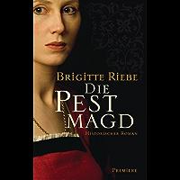 Die Pestmagd: Roman (German Edition)