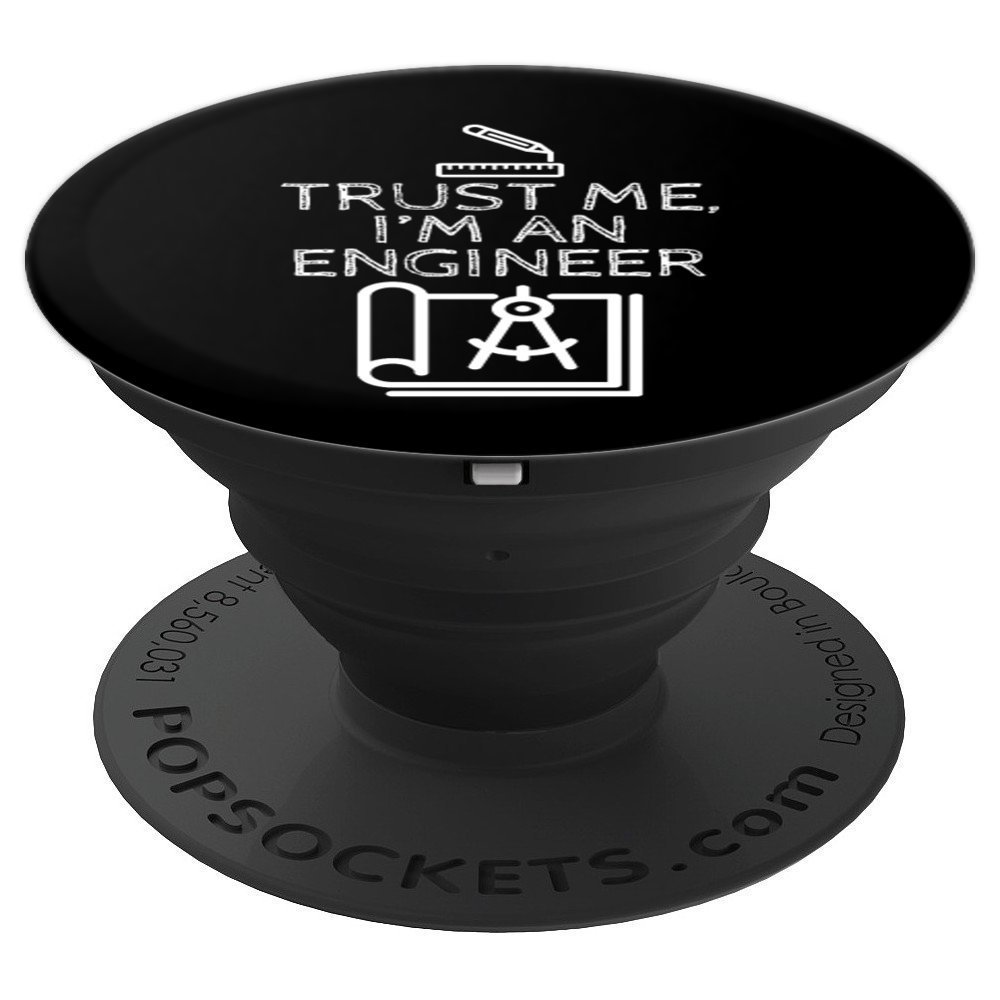 Trust Me I'm An Engineer Funny Gift Engineering - PopSockets Grip and Stand for Phones and Tablets by UAB KIDKIS