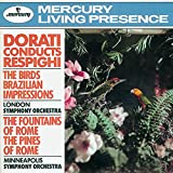 Respighi: The Birds; Brazilian Impressions; The Fountains of Rome; The Pines of Rome