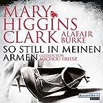 So still in meinen Armen | Mary Higgins Clark,Alafair Burke