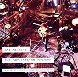 The Orchestrion Project (2CD) by Pat Metheny (2013-02-12)