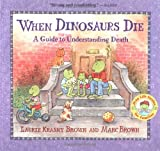 When Dinosaurs Die, Laurie Krasny Brown, 0316119555