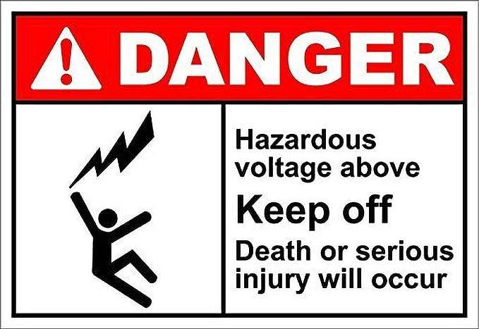 No dream Hazardous Voltage Above Keep Off Danger Cartel de ...