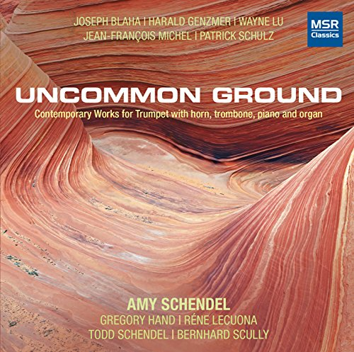 Uncommon Ground: Contemporary Works for Trumpet with horn, trombone, piano and organ - Joseph Blaha, Harald Genzmer, Wayne Lu, Jean-Francois Michel and Patrick Schulz [World Premiere Recordings]