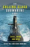 img - for The Collins Class Submarine Story: Steel, Spies and Spin book / textbook / text book