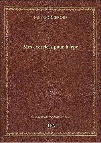 Amazon Fr Mes Exercices Pour Harpe Felix Godefroid Livres