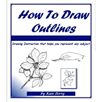 How To Draw Outlines (Teach Yourself To Draw Book 2) (English Edition)