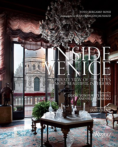 Inside Venice: A Private View of the City's Most Beautiful -