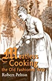 Meatless Cooking the Natural Way, Robert W. Pelton, 0595003834