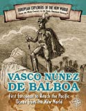 img - for Vasco Nunez de Balboa: First European to Reach the Pacific Ocean from the New World (Spotlight on Explorers and Colonization) book / textbook / text book