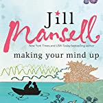 Making Your Mind Up | Jill Mansell