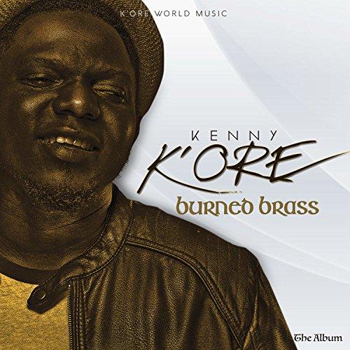 Kenny KOre - Burned Brass 2017