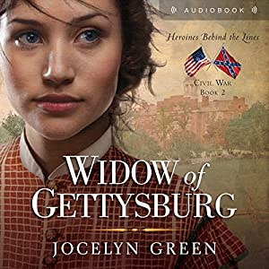 Widow of Gettysburg (Heroines Behind the Lines) Audiobook
