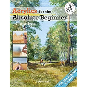 Acrylics for the Absolute Beginner (ABSOLUTE BEGINNER ART)