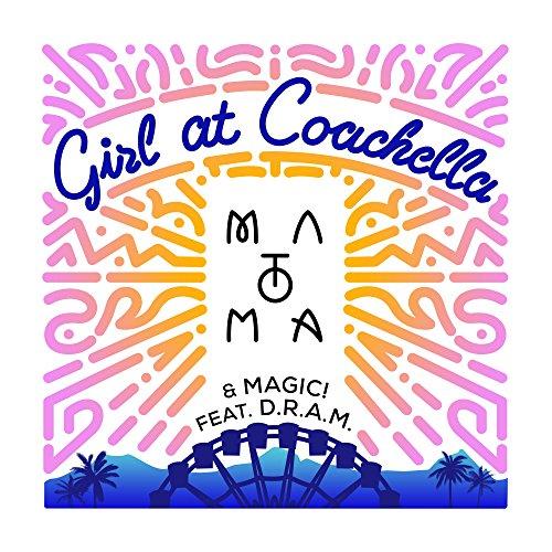 Girl At Coachella (feat. D.R.A.M.) [Explicit]